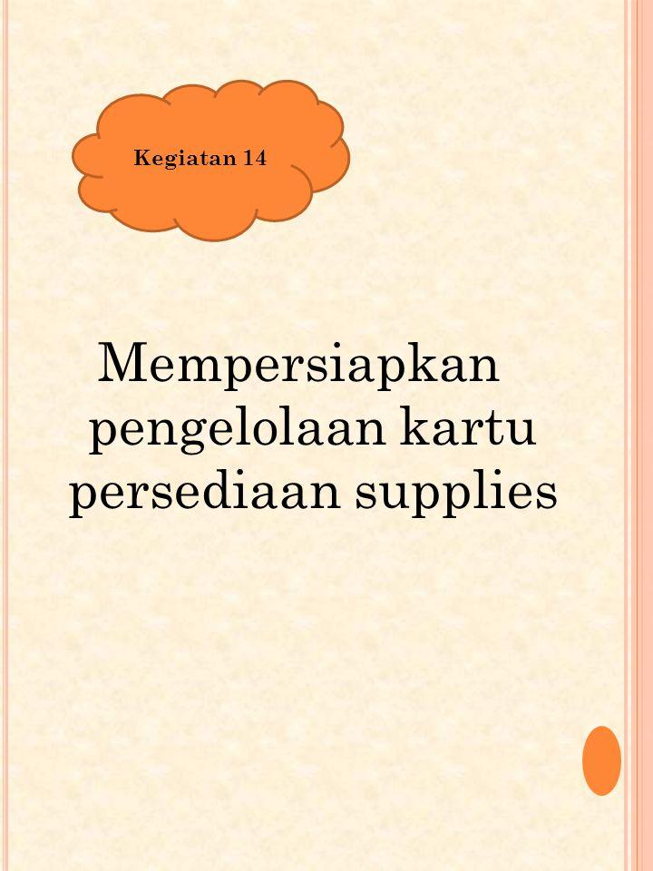 Mempersiapkan pengelolaan kartu persediaan supplies