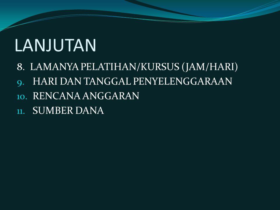 LANJUTAN 8. LAMANYA PELATIHAN/KURSUS (JAM/HARI)