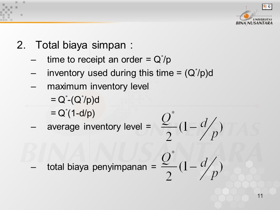 Total biaya simpan : time to receipt an order = Q*/p