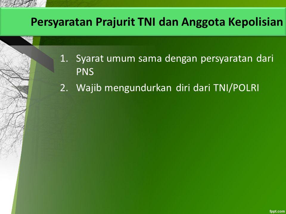 Persyaratan Prajurit TNI dan Anggota Kepolisian
