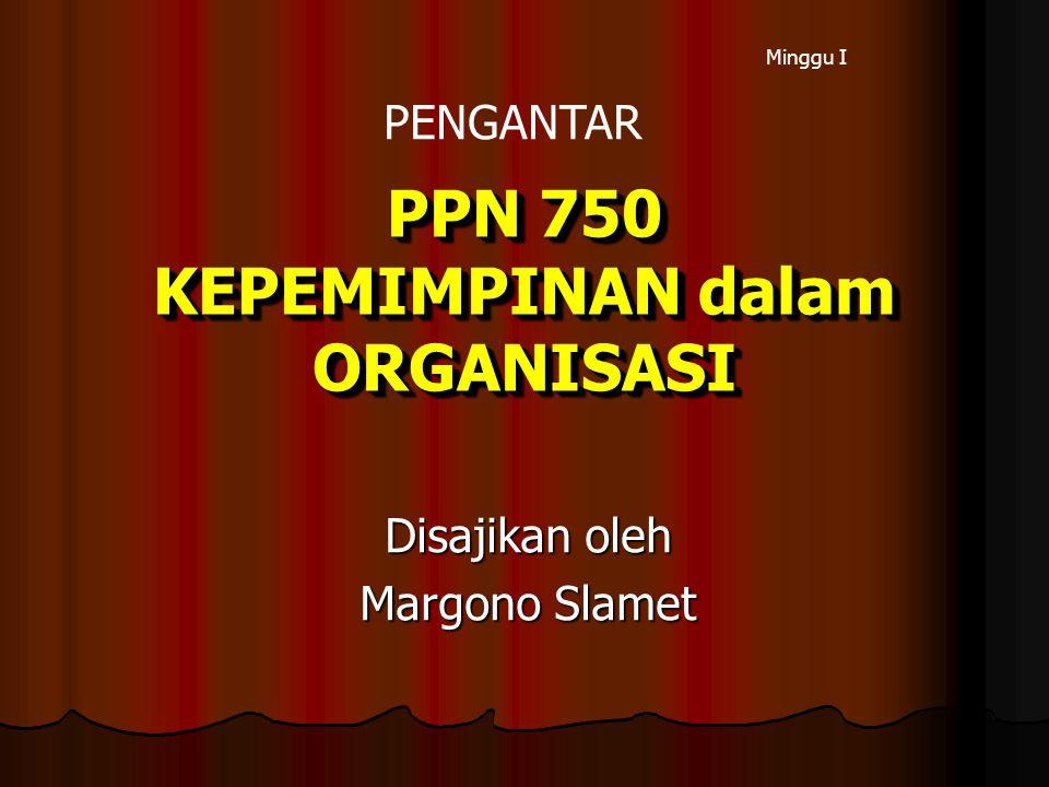 PPN 750 KEPEMIMPINAN dalam ORGANISASI