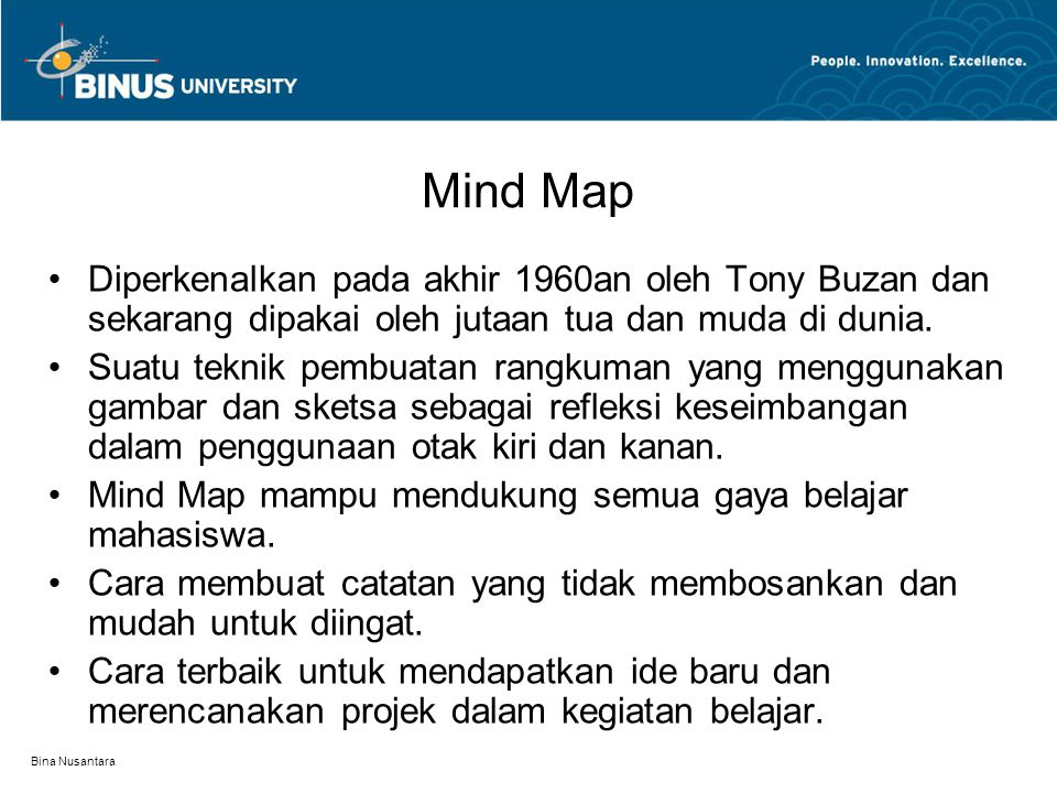 Mind Map Diperkenalkan pada akhir 1960an oleh Tony Buzan dan sekarang dipakai oleh jutaan tua dan muda di dunia.
