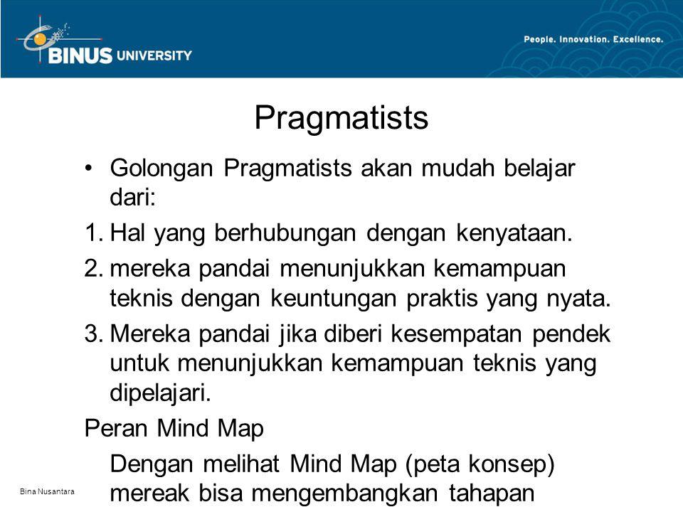 Pragmatists Golongan Pragmatists akan mudah belajar dari: