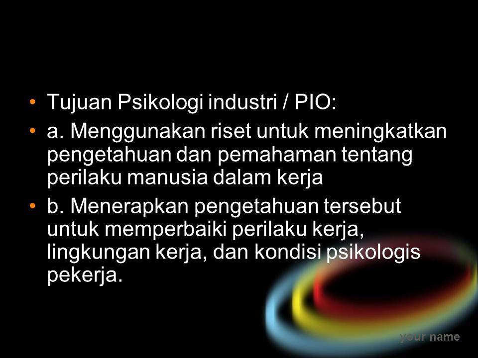Tujuan Psikologi industri / PIO: