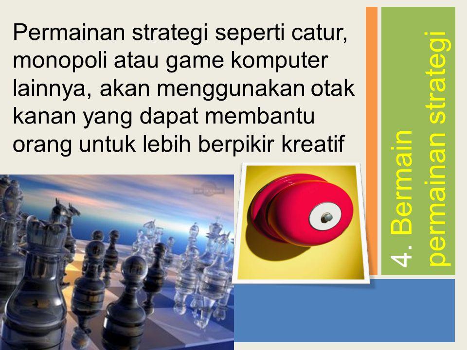 4. Bermain permainan strategi