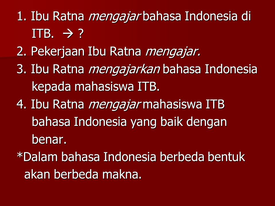 1. Ibu Ratna mengajar bahasa Indonesia di