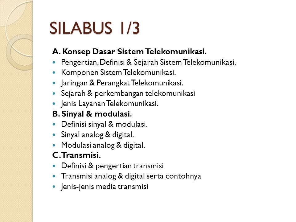 SILABUS 1/3 A. Konsep Dasar Sistem Telekomunikasi.