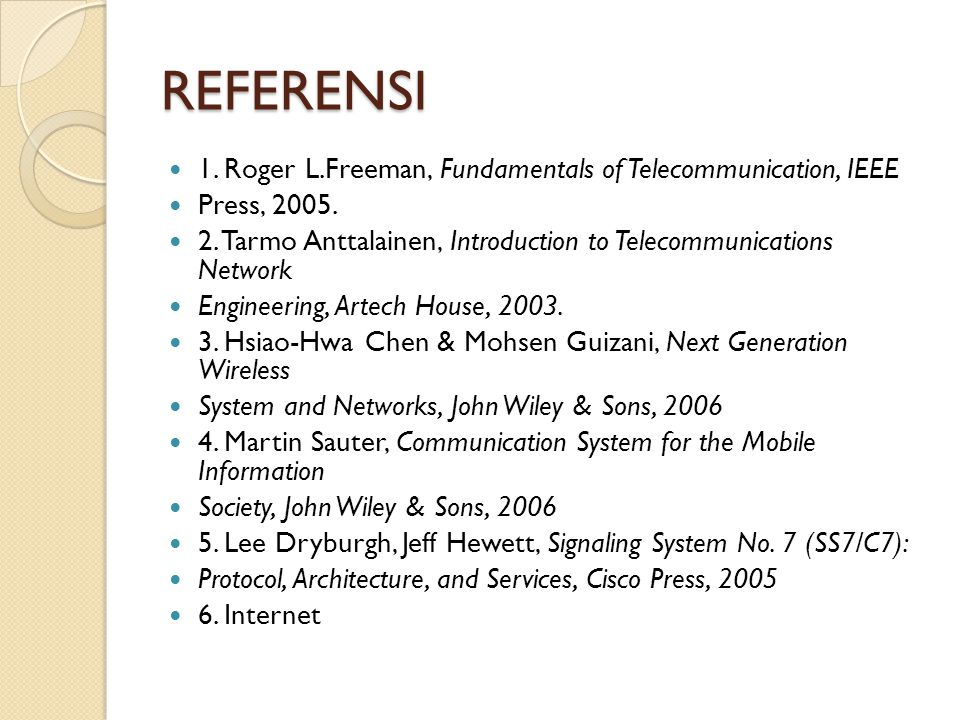 REFERENSI 1. Roger L.Freeman, Fundamentals of Telecommunication, IEEE