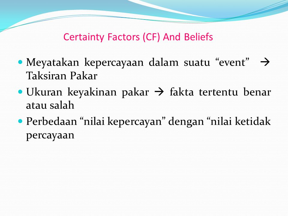 Certainty Factors (CF) And Beliefs