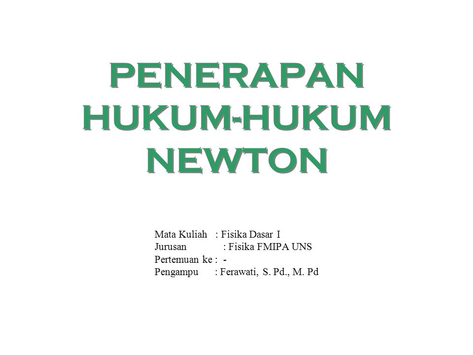PENERAPAN HUKUM-HUKUM NEWTON