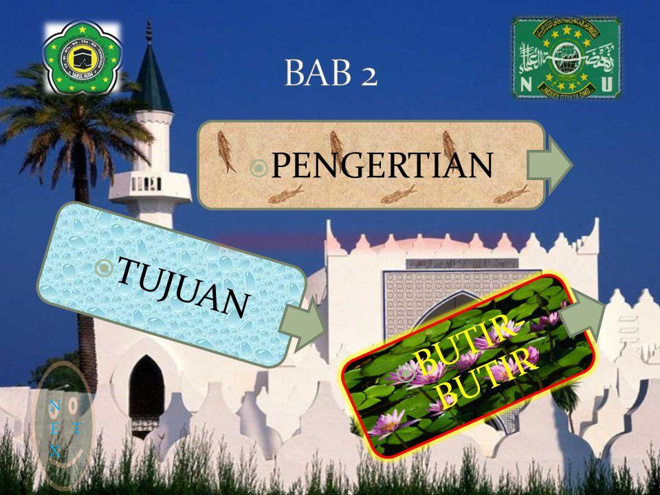 BAB 2 PENGERTIAN TUJUAN BUTIR-BUTIR NEXT