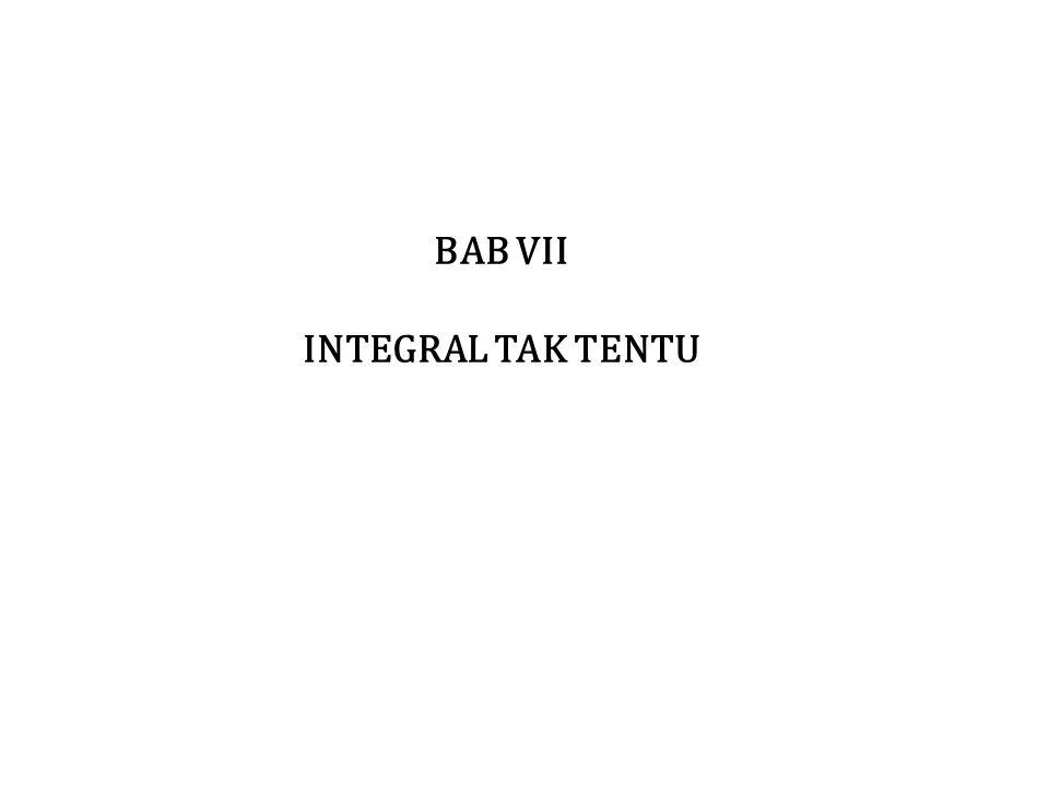 BAB VII INTEGRAL TAK TENTU
