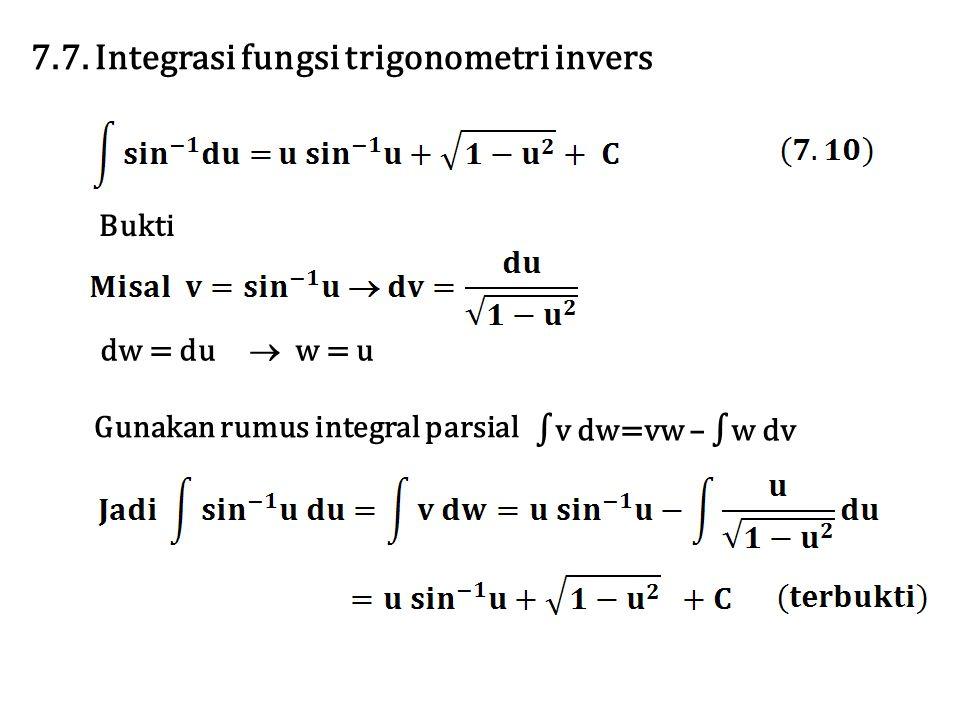 7.7. Integrasi fungsi trigonometri invers