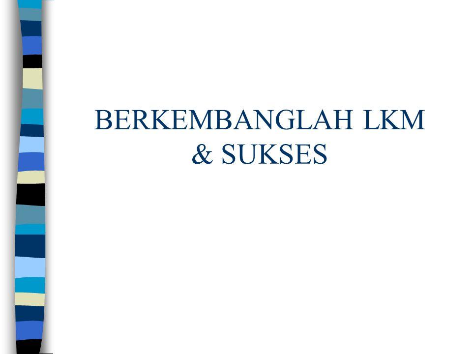 BERKEMBANGLAH LKM & SUKSES