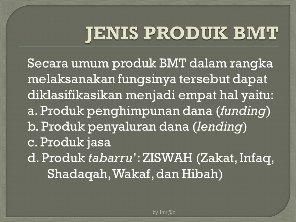 by Imr@n JENIS PRODUK BMT.
