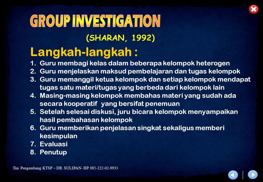 GROUP INVESTIGATION Langkah-langkah : (SHARAN, 1992)