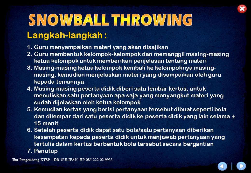 SNOWBALL THROWING Langkah-langkah :