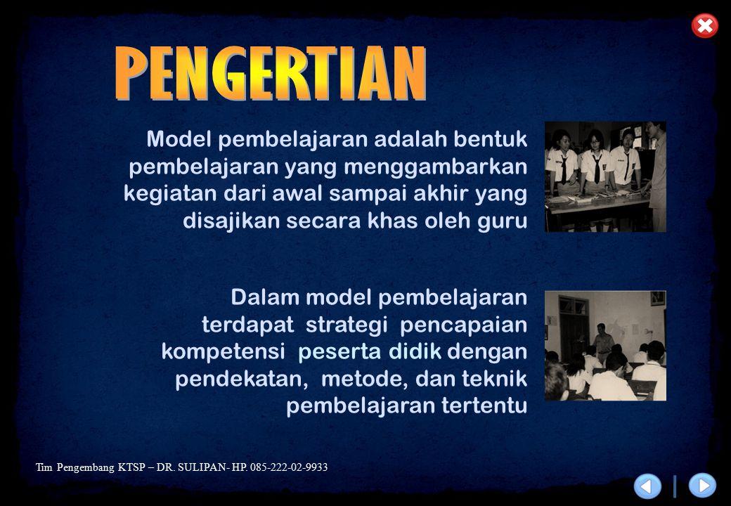 PENGERTIAN Model pembelajaran adalah bentuk pembelajaran yang menggambarkan kegiatan dari awal sampai akhir yang disajikan secara khas oleh guru.