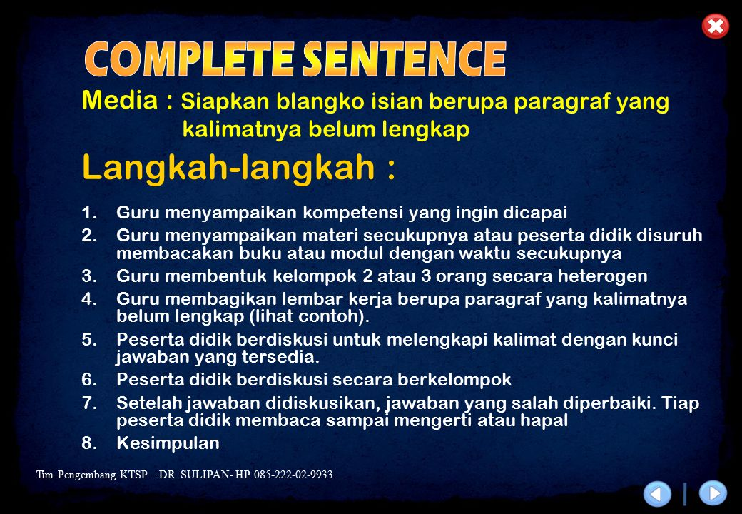 Langkah-langkah : COMPLETE SENTENCE
