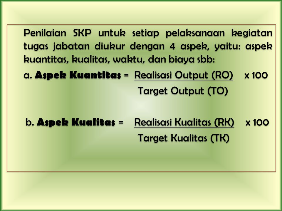 a. Aspek Kuantitas = Realisasi Output (RO) x 100 Target Output (TO)