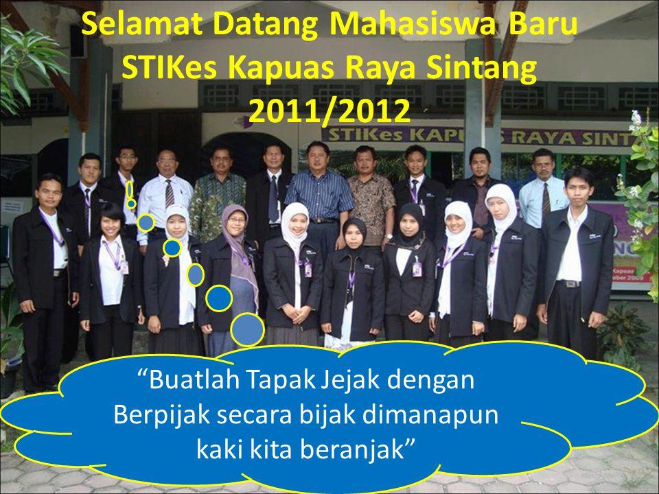 Selamat Datang Mahasiswa Baru STIKes Kapuas Raya Sintang 2011/2012
