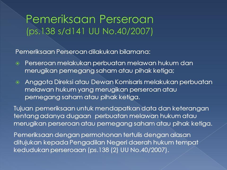 Pemeriksaan Perseroan (ps.138 s/d141 UU No.40/2007)
