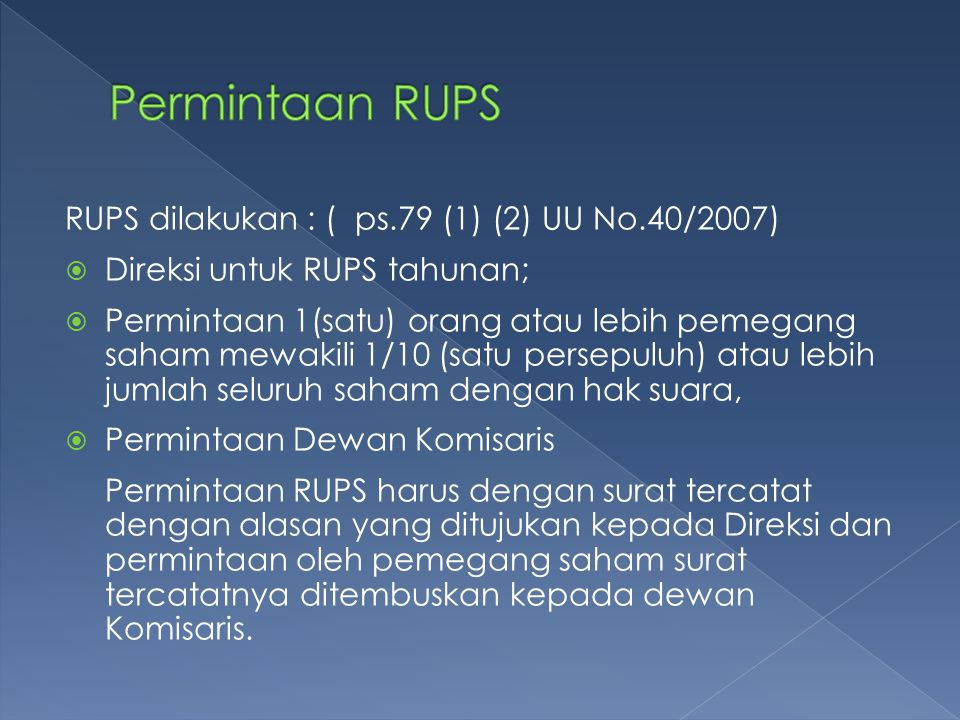 Permintaan RUPS RUPS dilakukan : ( ps.79 (1) (2) UU No.40/2007)