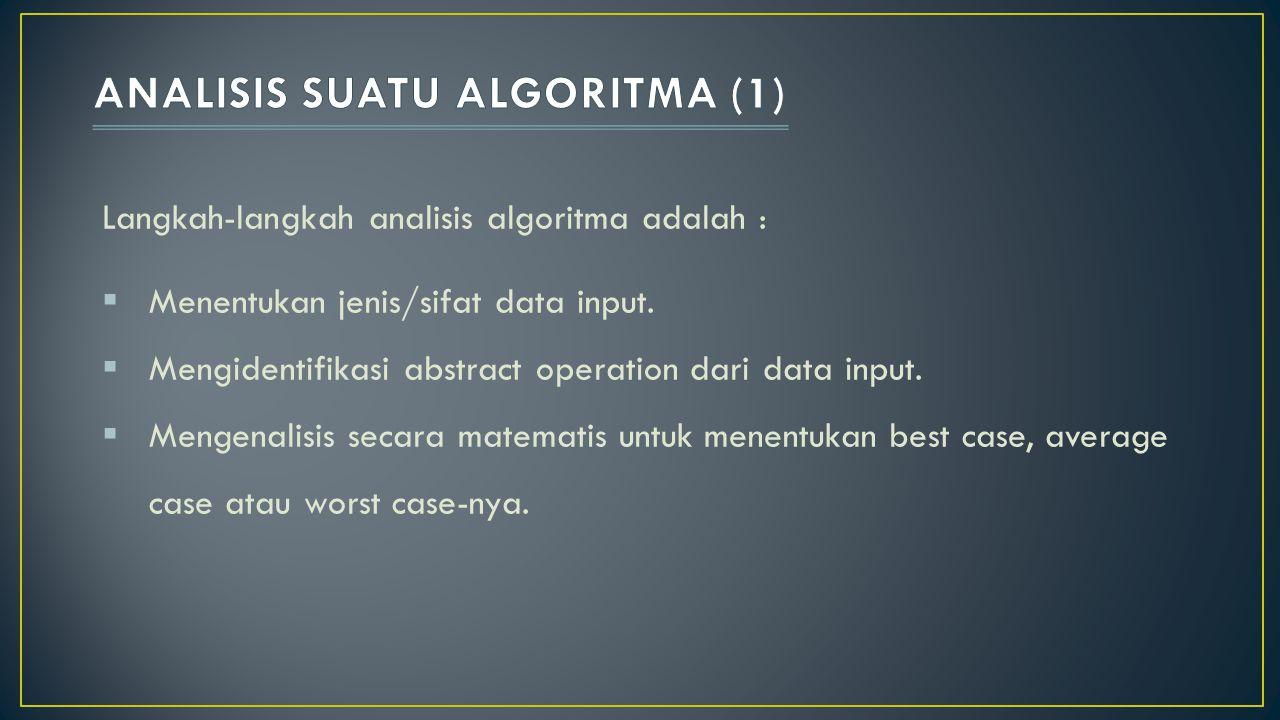 ANALISIS SUATU ALGORITMA (1)