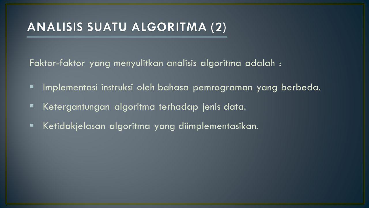 ANALISIS SUATU ALGORITMA (2)