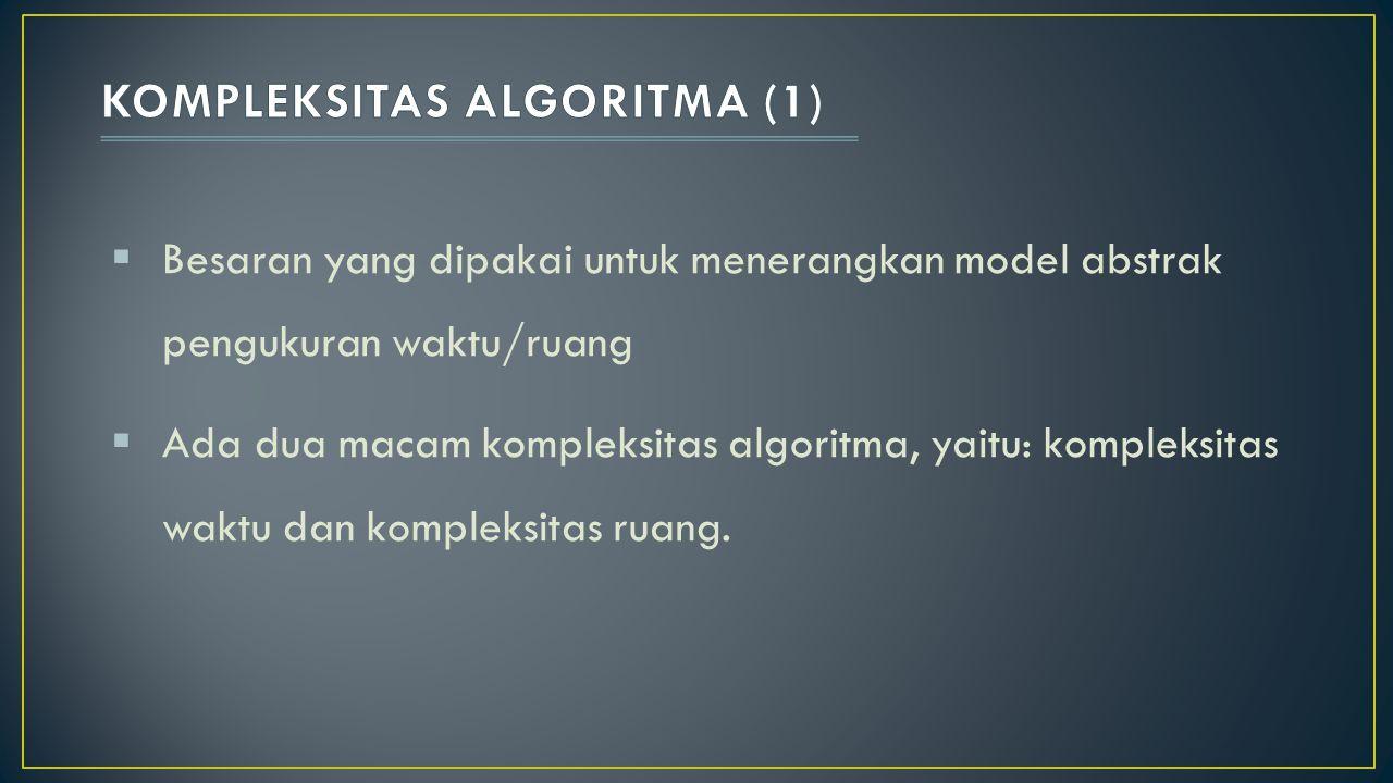 KOMPLEKSITAS ALGORITMA (1)
