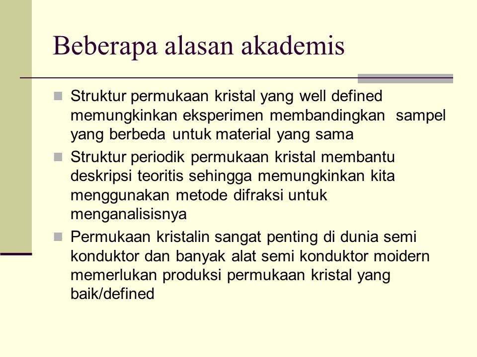 Beberapa alasan akademis