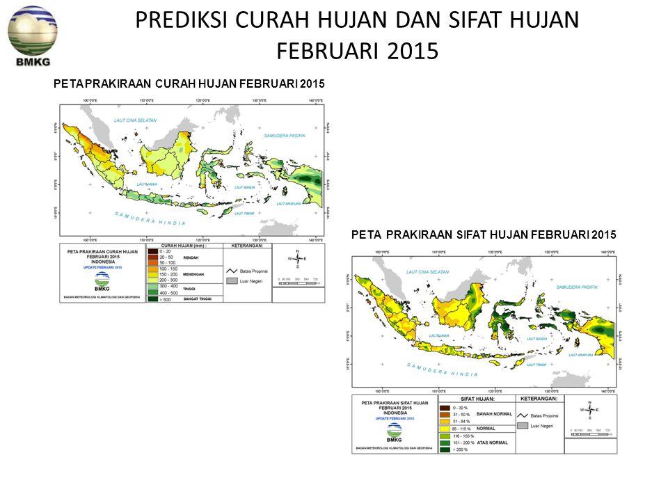 PREDIKSI CURAH HUJAN DAN SIFAT HUJAN FEBRUARI 2015