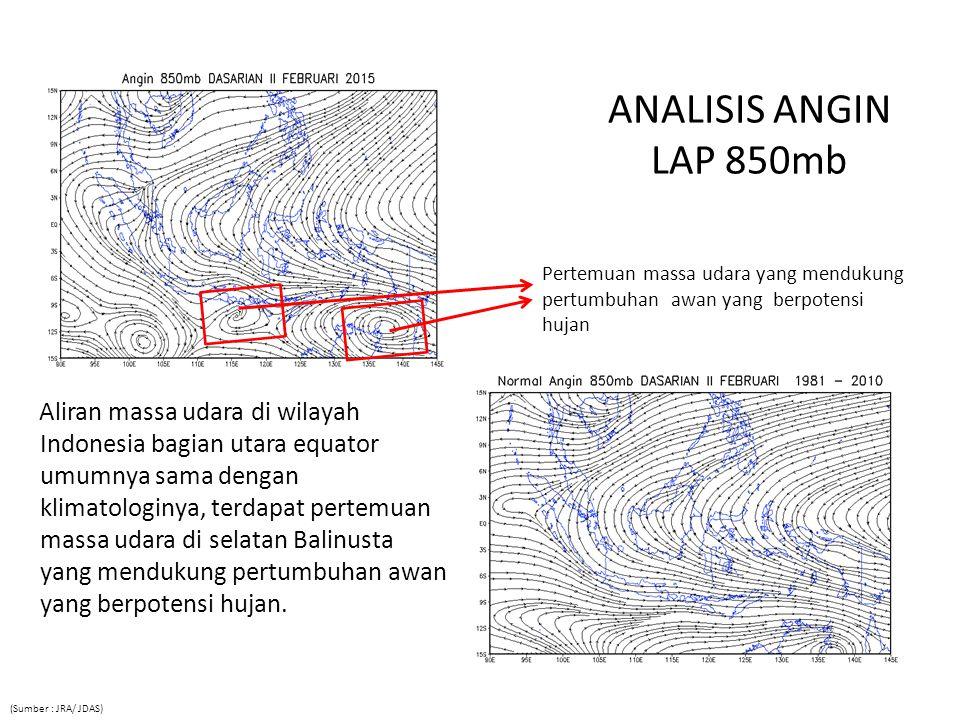 ANALISIS ANGIN LAP 850mb Pertemuan massa udara yang mendukung pertumbuhan awan yang berpotensi hujan.