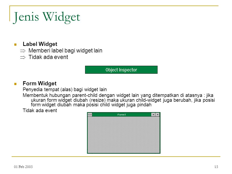 Jenis Widget Label Widget  Memberi label bagi widget lain