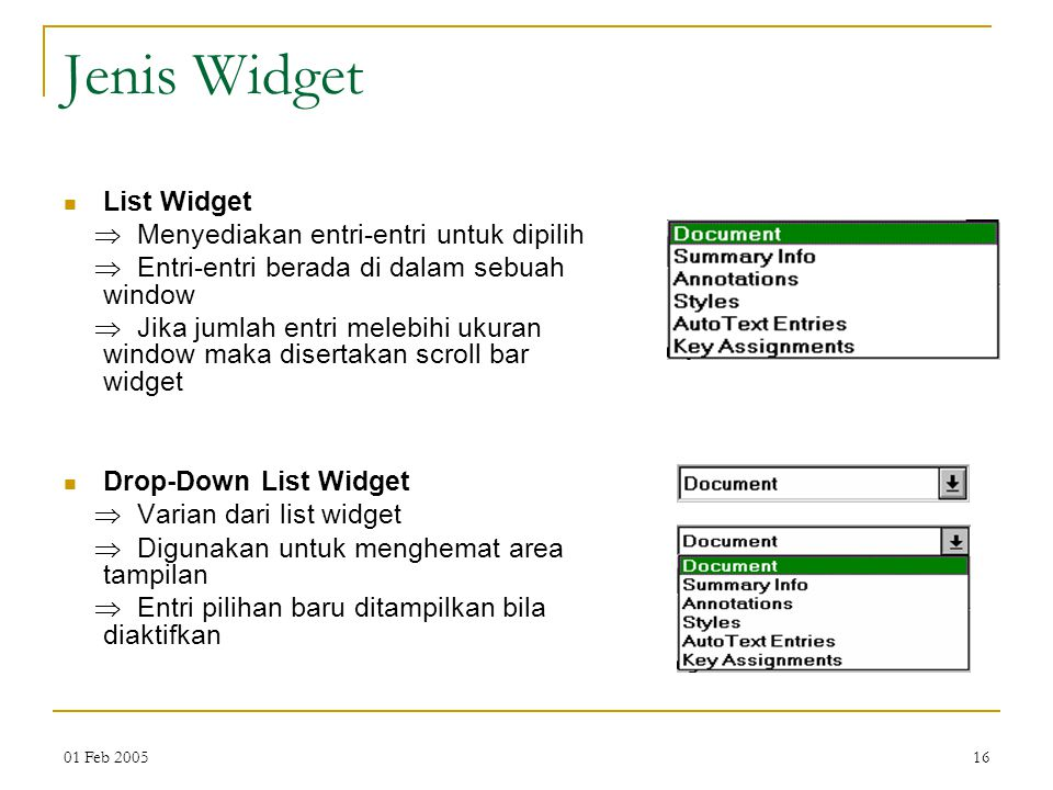 Jenis Widget List Widget  Menyediakan entri-entri untuk dipilih