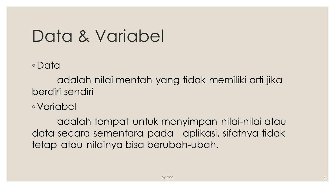 Data & Variabel Data. adalah nilai mentah yang tidak memiliki arti jika berdiri sendiri. Variabel.