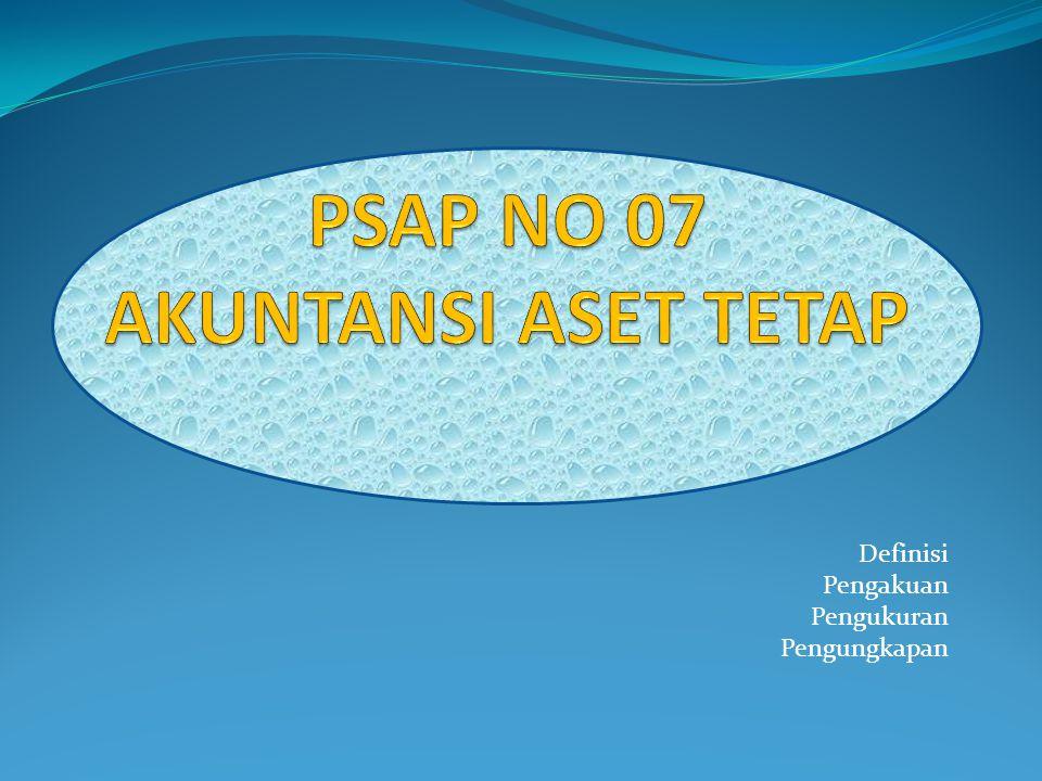 PSAP NO 07 AKUNTANSI ASET TETAP