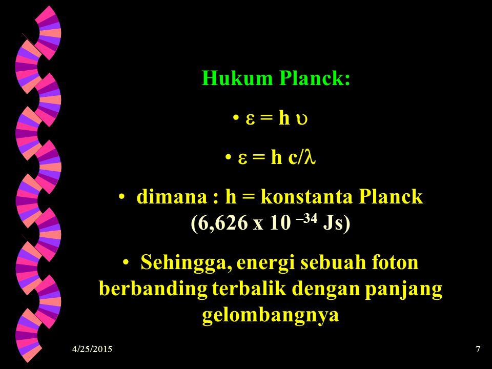 dimana : h = konstanta Planck (6,626 x 10 –34 Js)