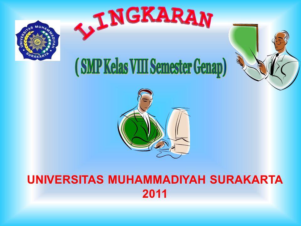 ( SMP Kelas VIII Semester Genap) UNIVERSITAS MUHAMMADIYAH SURAKARTA