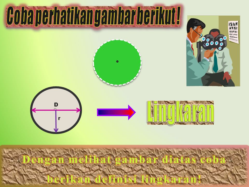 Coba perhatikan gambar berikut ! Lingkaran