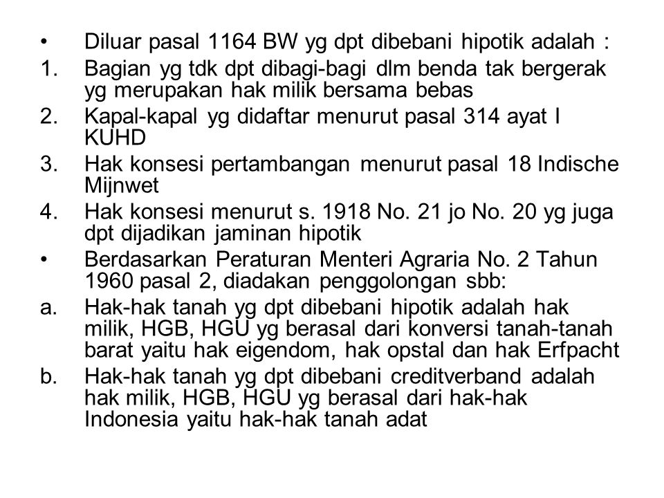 Diluar pasal 1164 BW yg dpt dibebani hipotik adalah :