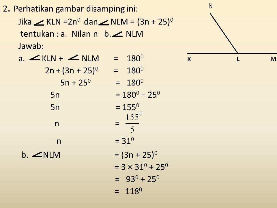 ⦟ ⦟ ⦟ ⦟ ⦟ ⦟ n = 310 2. Perhatikan gambar disamping ini:
