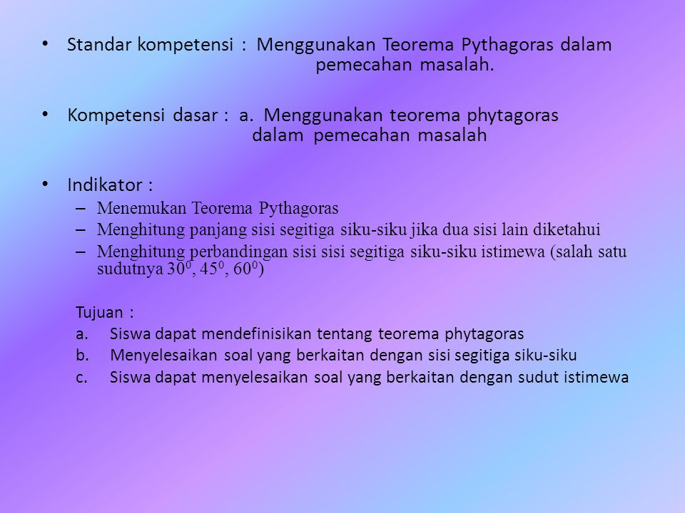 Standar kompetensi : Menggunakan Teorema Pythagoras dalam