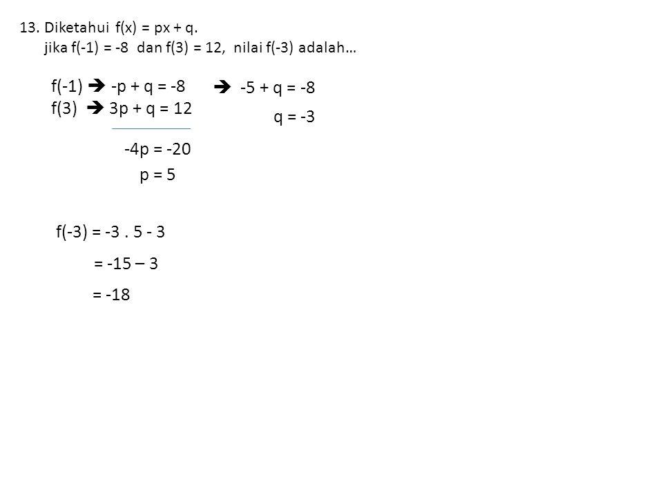 f(-1)  -p + q = -8  -5 + q = -8 f(3)  3p + q = 12 q = -3 -4p = -20
