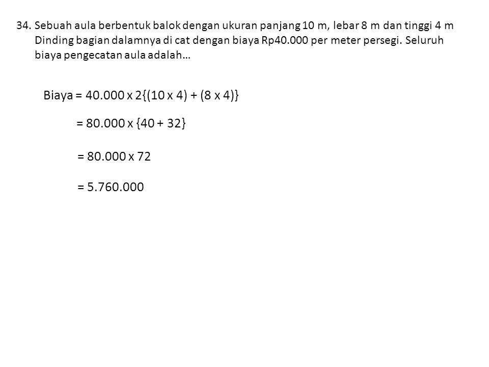Biaya = 40.000 x 2{(10 x 4) + (8 x 4)} = 80.000 x {40 + 32}