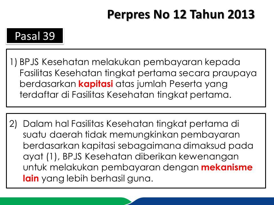 Perpres No 12 Tahun 2013 Pasal 39.