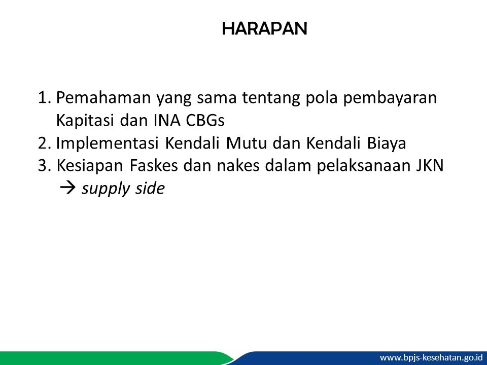 Pemahaman yang sama tentang pola pembayaran Kapitasi dan INA CBGs