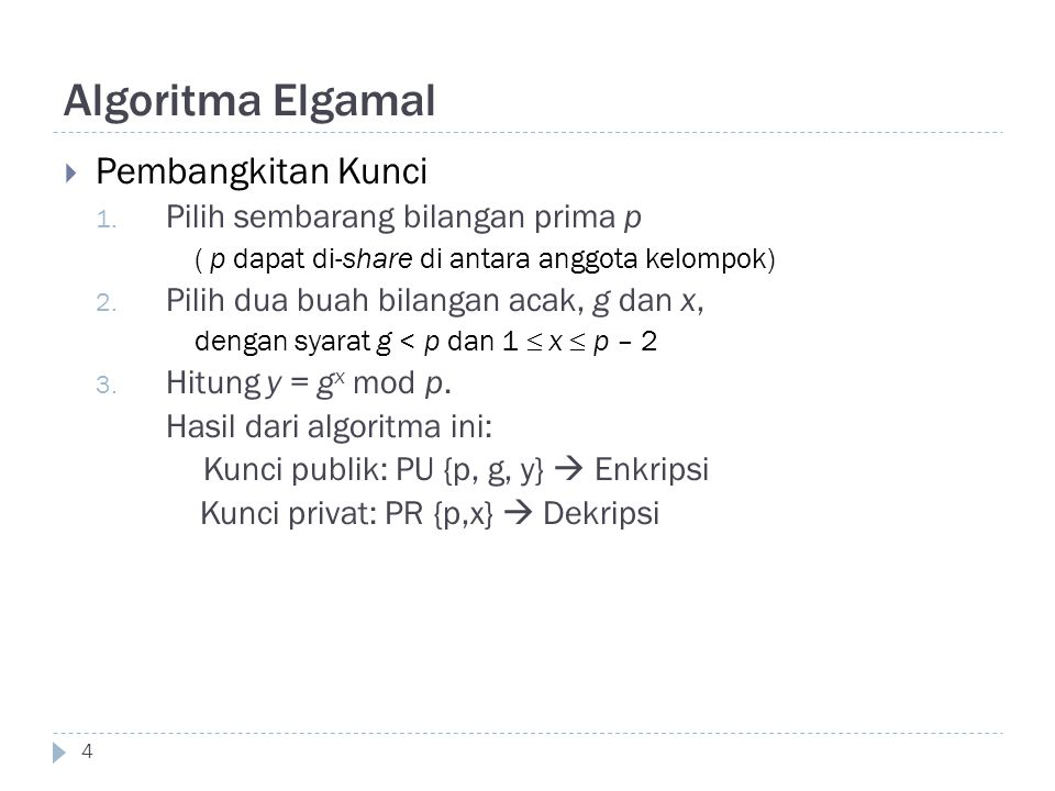 Algoritma Elgamal Pembangkitan Kunci Pilih sembarang bilangan prima p