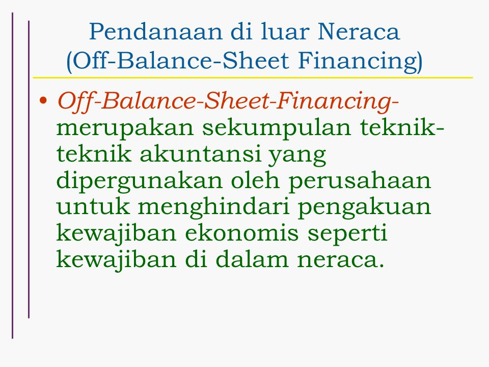 Pendanaan di luar Neraca (Off-Balance-Sheet Financing)