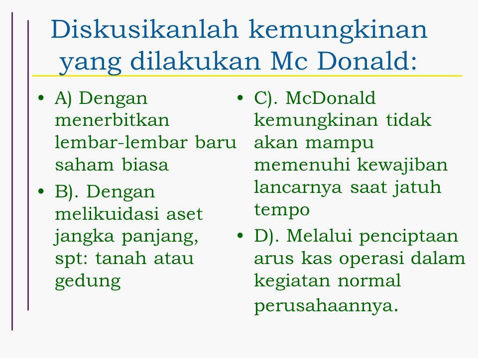 Diskusikanlah kemungkinan yang dilakukan Mc Donald: